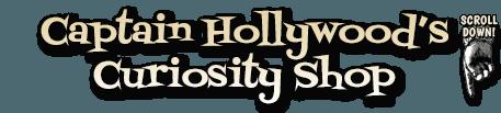 Captain Hollywood's Curiosity Shop