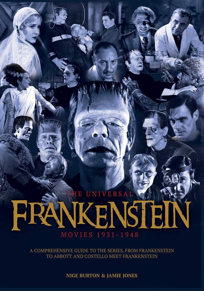 Frankenstein Universal Movies 1931-1948 Classic Movie Monsters Ultimate Guide!